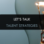 ELE Events | Let's Talk Talent Strategies